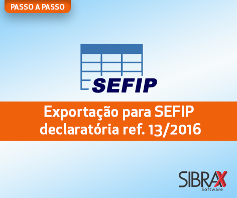 Exportação de SEFIP declaratória referente a competencia 13