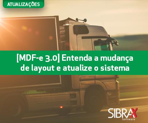 mdf-e entenda a mudança de layout e atualize o sistemas