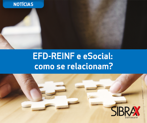 EFD Reinf e eSocial: como se relacionam?